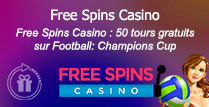 Free Spins Casino: 50 tours gratuits sur Football: Champions Cup